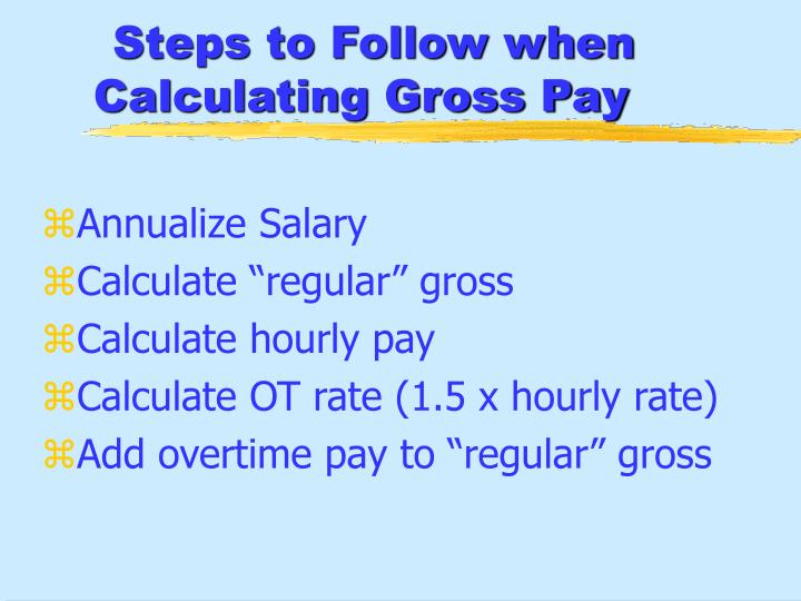 Steps to Follow when Calculating Gross Pay