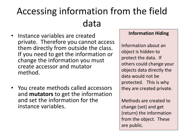 Accessing information from the field data