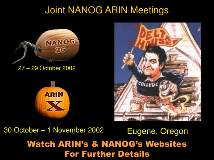 Joint NANOG ARIN Meetings