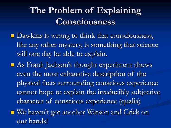 The Problem of Explaining Consciousness