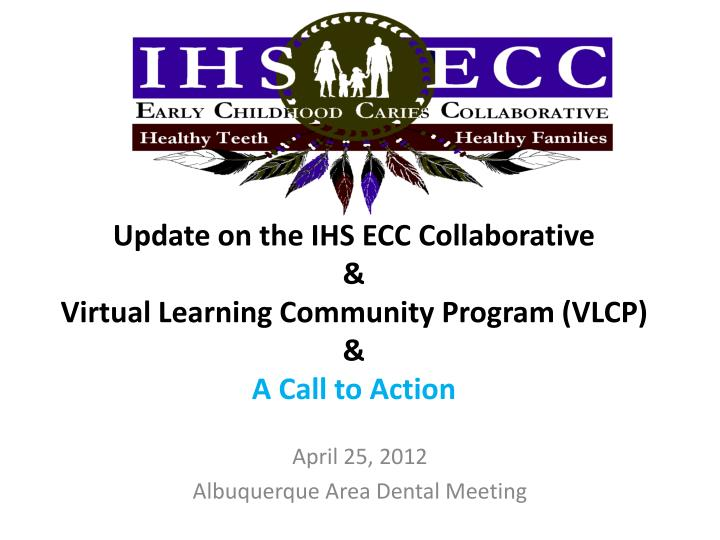 update on the ihs ecc collaborative virtual learning community program vlcp a call to action n.