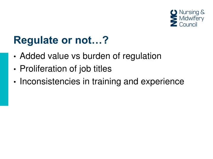Regulate or not…?