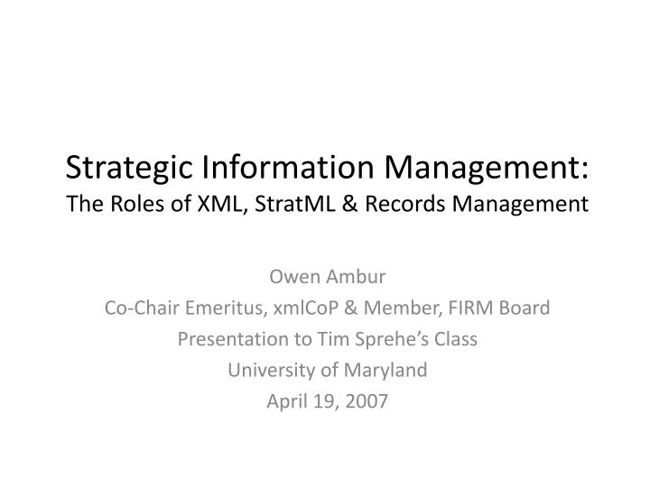 strategic information management the roles of xml stratml records management n.