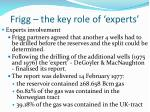 frigg the key role of experts