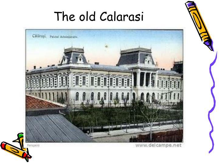 The old Calarasi