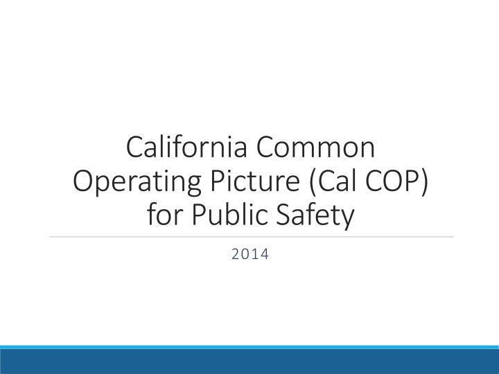 california common operating picture cal cop for public safety n.