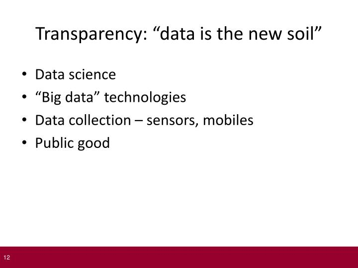 "Transparency: ""data is the new soil"""