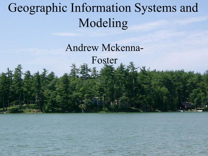 geographic information systems and modeling n.
