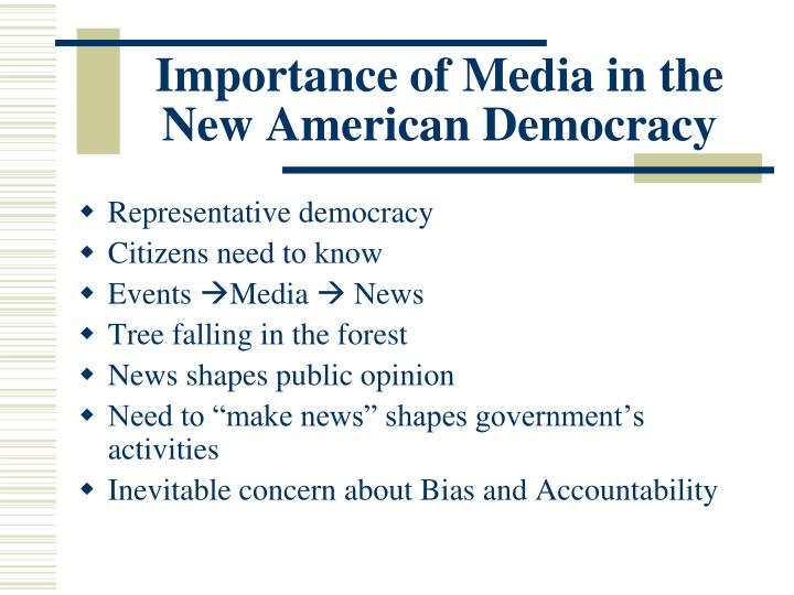importance of media in the new american democracy n.