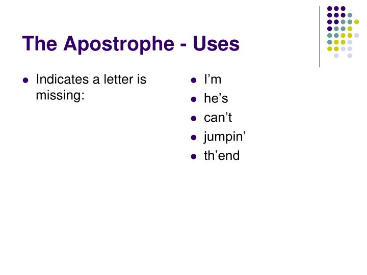 The apostrophe uses1