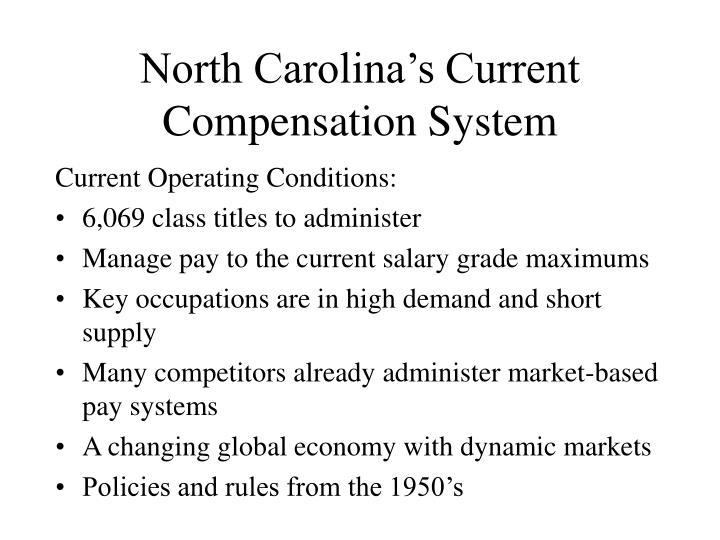 North carolina s current compensation system