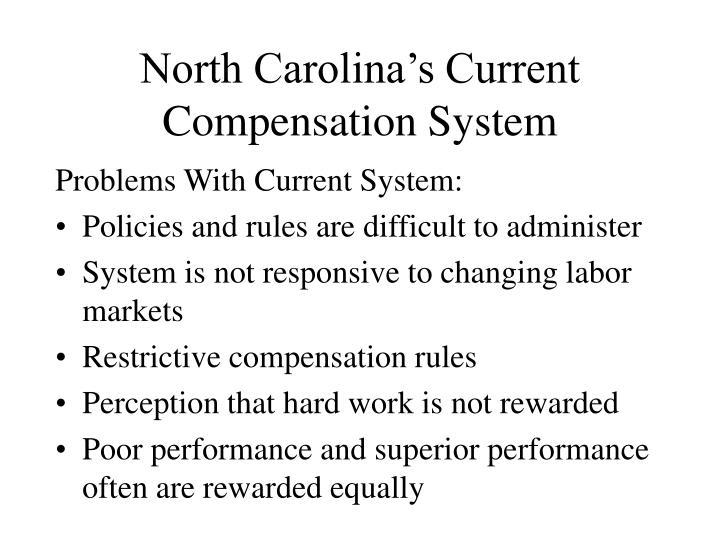 North carolina s current compensation system1