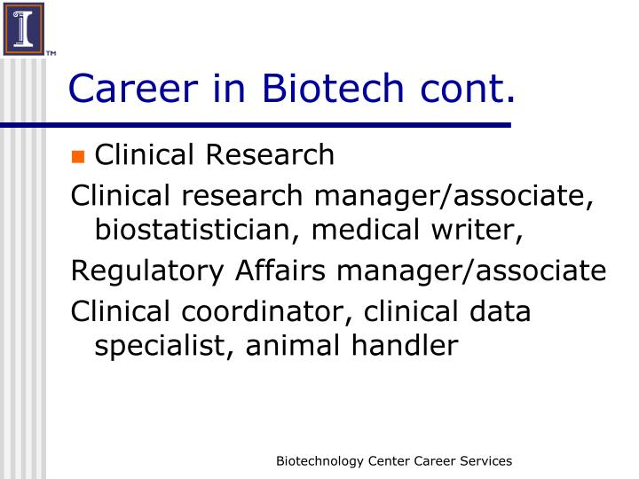 Career in Biotech cont.