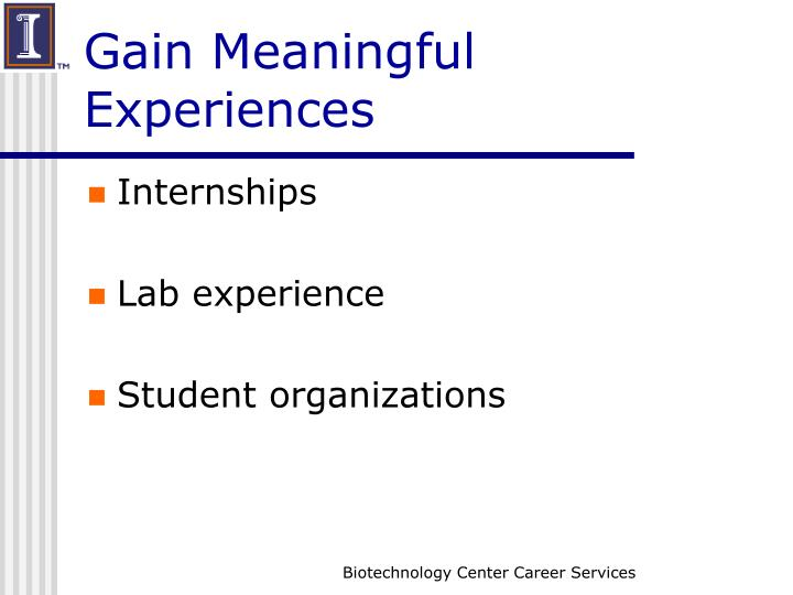 Gain Meaningful Experiences