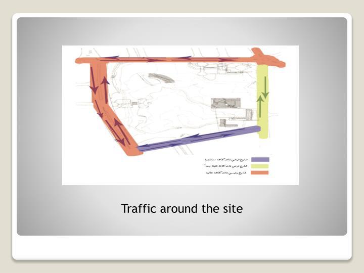 Traffic around the site
