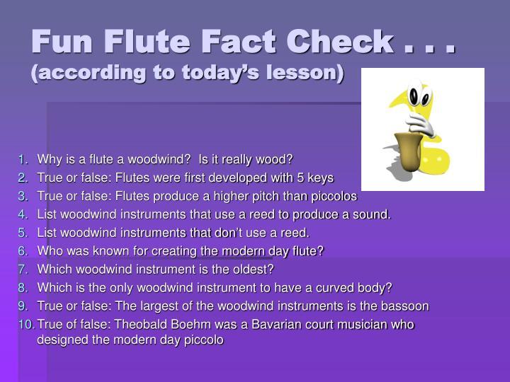 Fun Flute Fact Check . . .