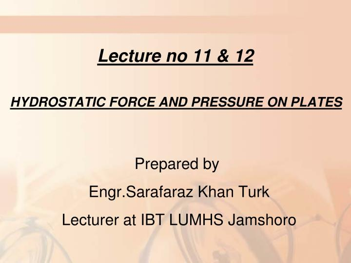 lecture no 11 12 hydrostatic force and pressure on plates n.