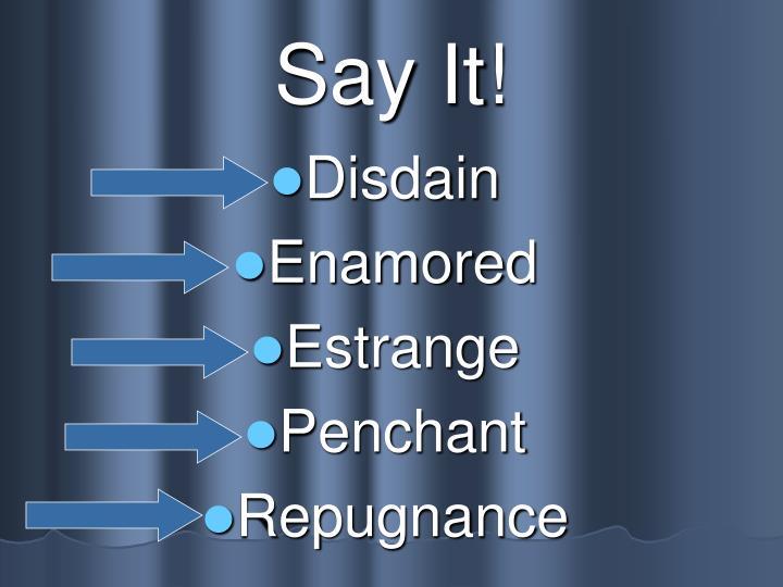 Say it1