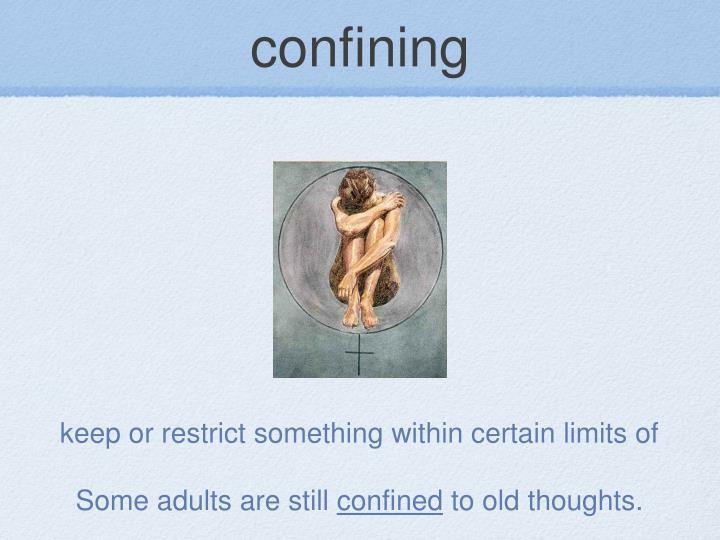 confining