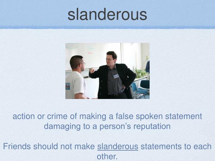 slanderous