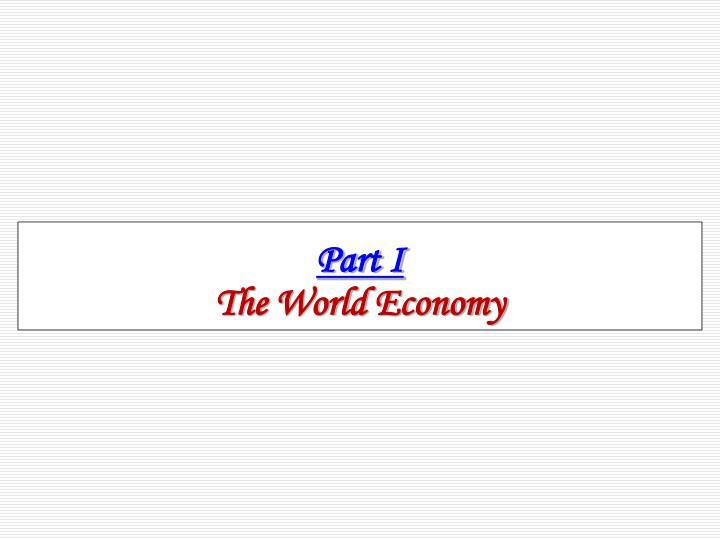 Part i the world economy