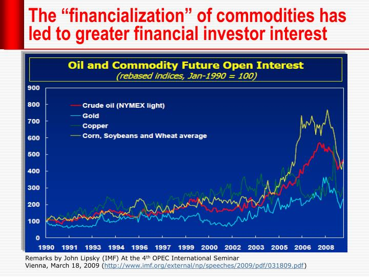 """The """"financialization"""" of commodities has led to greater financial investor interest"""