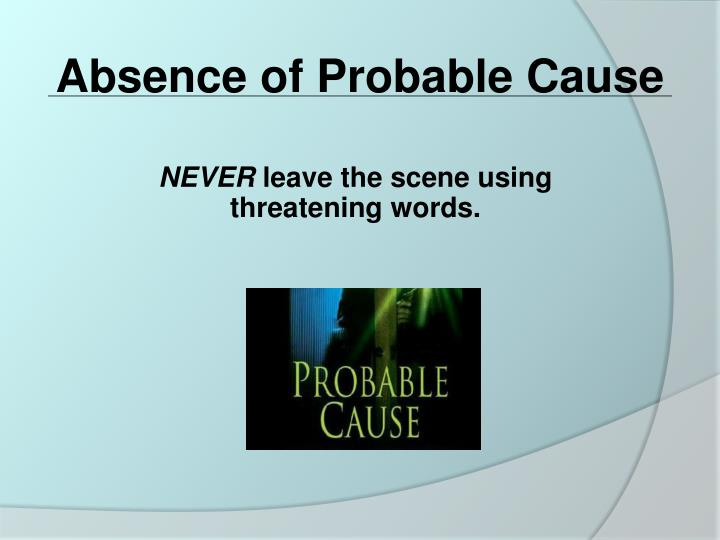 Absence of Probable Cause