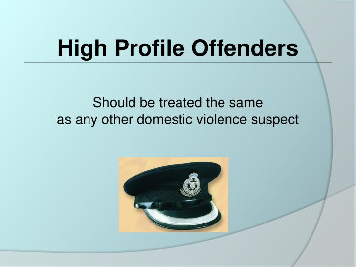 High Profile Offenders
