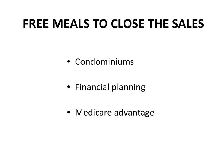 FREE MEALS TO CLOSE THE SALES