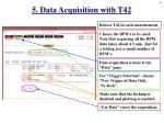 5 data acquisition with t42