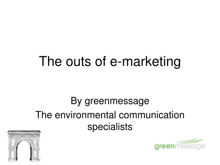 the outs of e marketing