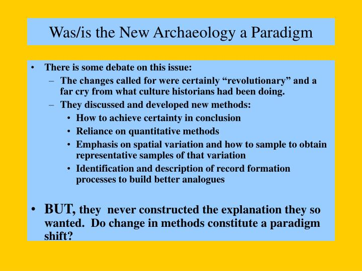 Was is the new archaeology a paradigm