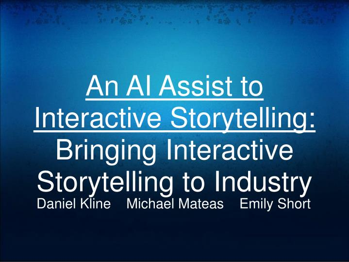 an ai assist to interactive storytelling bringing interactive storytelling to industry