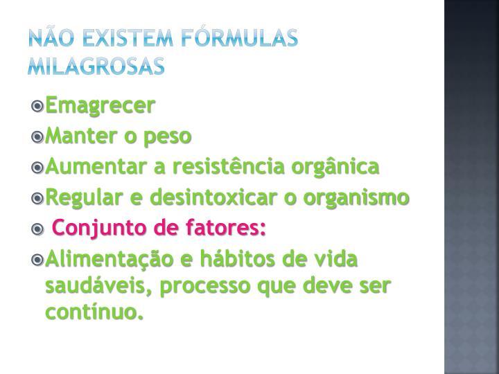 Não existem fórmulas milagrosas