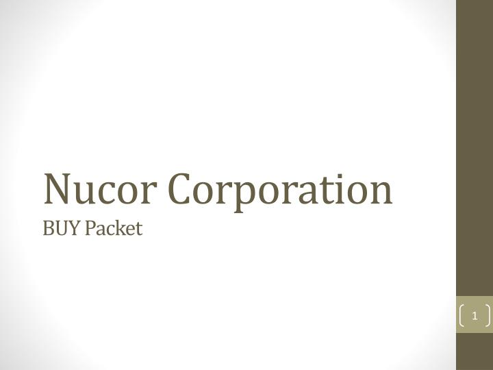 nucor corporation Nucor corporation, a fortune 300 company headquartered in charlotte, north carolina, is the largest steel producer in the united states, and the largest of the so.