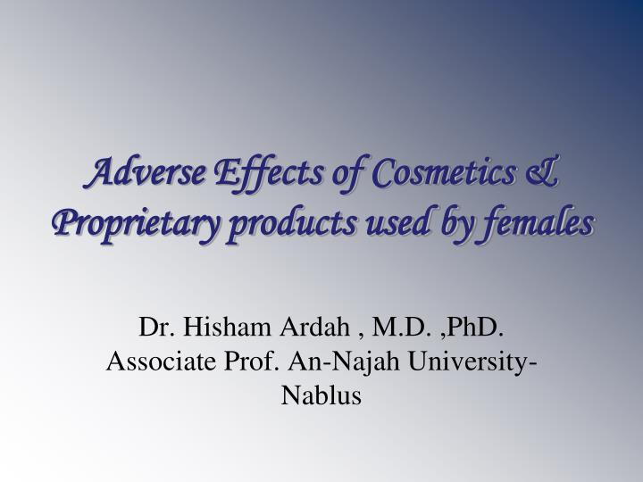 adverse effects of cosmetics proprietary products used by females n.