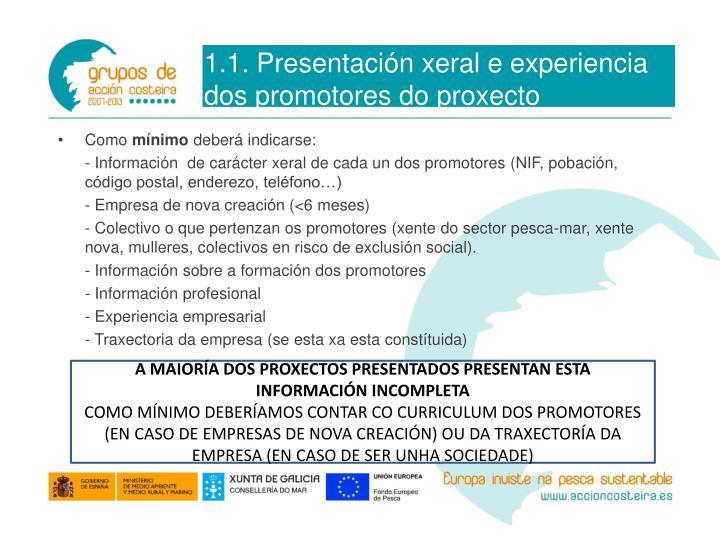 1.1. Presentación xeral e experiencia dos promotores do proxecto
