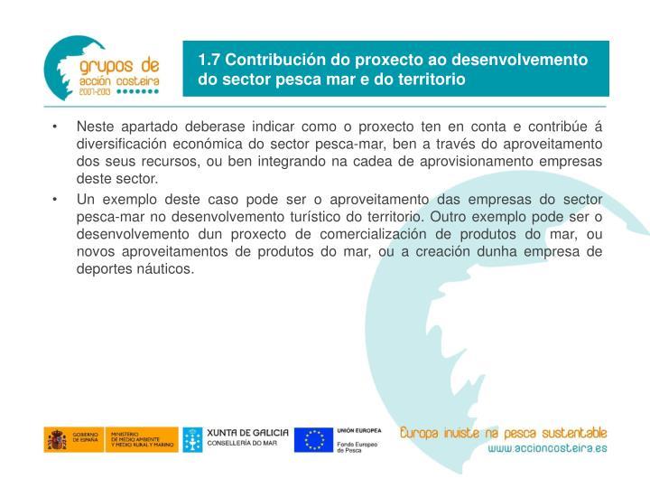 1.7 Contribución do proxecto ao desenvolvemento do sector pesca mar e do territorio