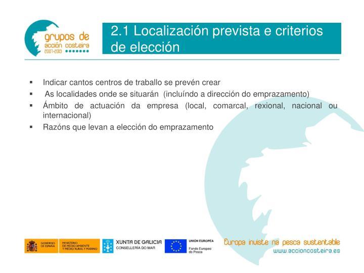 2.1 Localización prevista e criterios de elección
