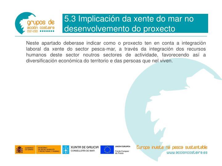 5.3 Implicación da xente do mar no desenvolvemento do proxecto