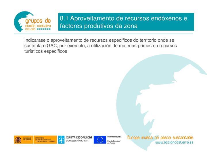 8.1 Aproveitamento de recursos endóxenos e factores produtivos da zona