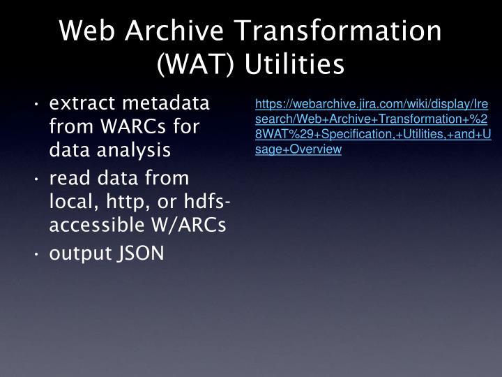 Web Archive Transformation (WAT) Utilities