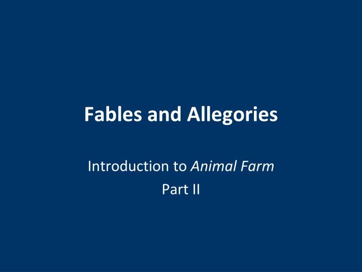 Fables and allegories