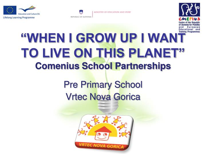 When i grow up i want to live on this planet comenius school partnerships