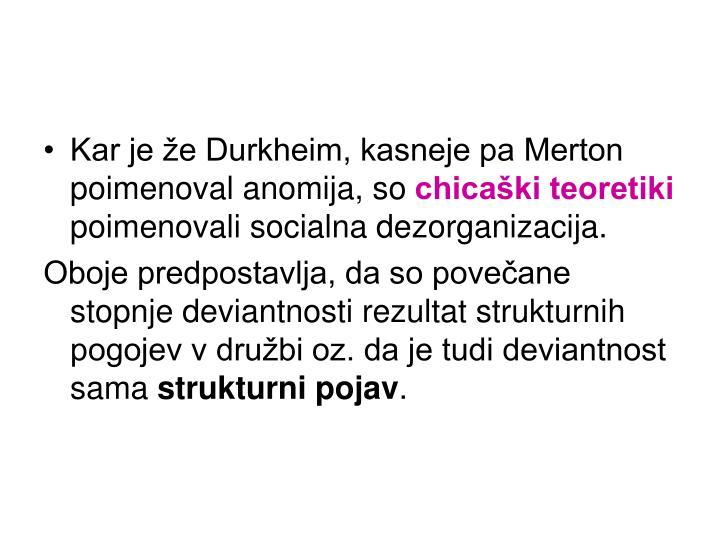 Kar je že Durkheim, kasneje pa Merton poimenoval anomija, so