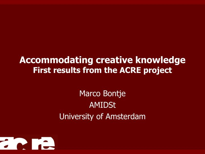 accommodating creative knowledge first results from the acre project n.