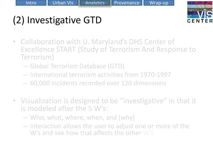 (2) Investigative GTD