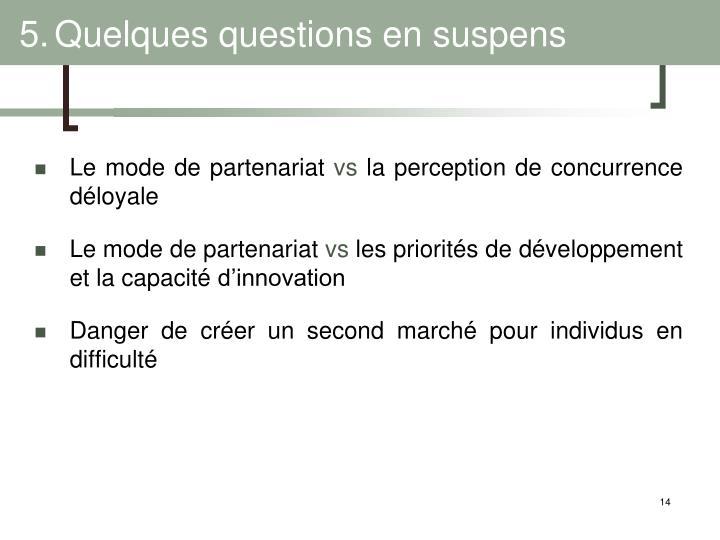 5.Quelques questions en suspens