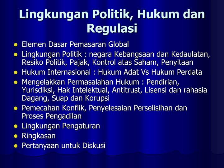 Lingkungan Politik, Hukum dan Regulasi