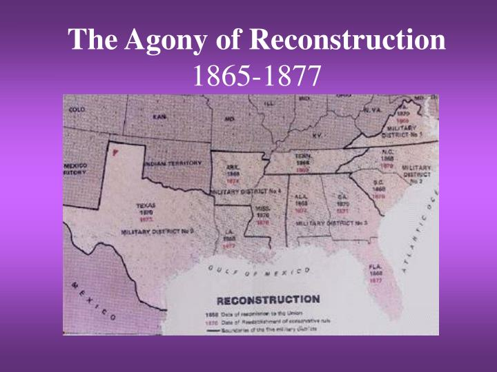 the agony of reconstruction 1865 1877 n.